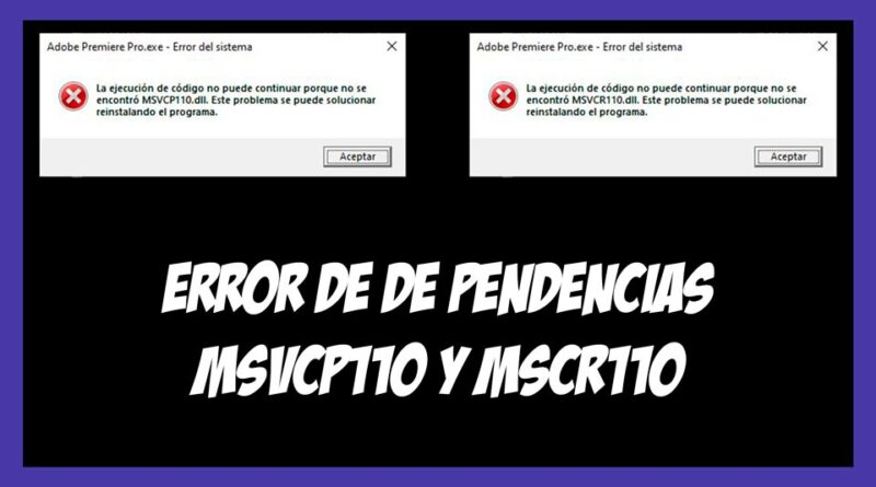 Error de dependencias MSVCP110 y MSVCR110